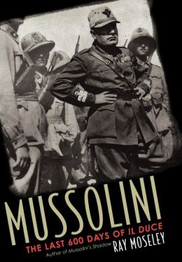 Mussolini: The Last 600 Days of L Duce