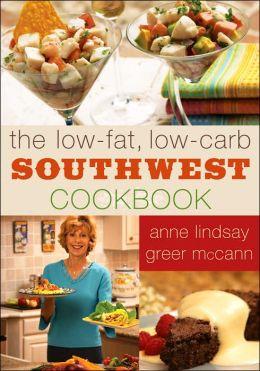 Low-Fat, Low-Carb Southwest Cookbook