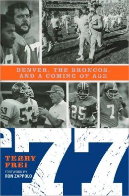 77: Denver, the Broncos, and a Coming of Age