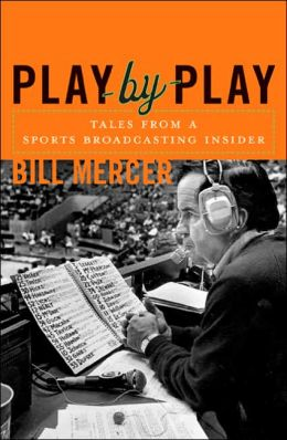 Play-by-Play: Tales from a Sportscasting Insider