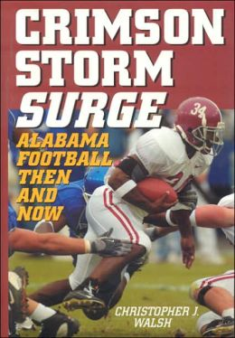 Crimson Storm Surge: Alabama Football, Then and Now