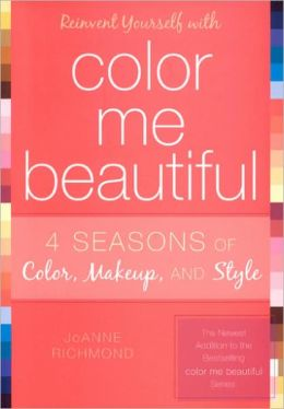Reinvent Yourself with Color Me Beautiful: Four Seasons of Color, Makeup, and Style