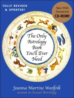 The Only Astrology Book You'll Ever Need (with an Interactive CD-ROM)