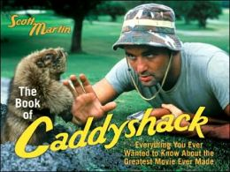 Book of Caddyshack: Everything You Ever Wanted To Know About the Greatest Movie Ever Made