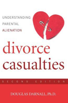Divorce Casualties: Understanding Parental Alienation