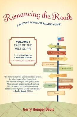 Romancing the Roads: A Driving Diva's Firsthand Guide, East of the Mississippi