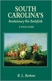 South Carolina's Revolutionary War Battlefields: A Tour Guide