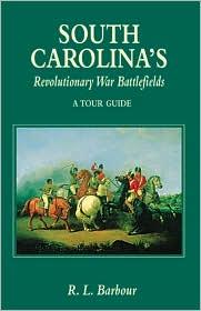 South Carolina's Revolutionary War Battlefields: A Tour Guide