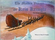 The Maiden Voyage of Kris Kringle: The Nicholas Stories #3