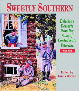 Sweetly Southern: Delicious Desserts from the Sons of Confederate Veterans