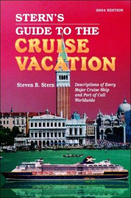 Stern's Guide to the Cruise Vacation 2004