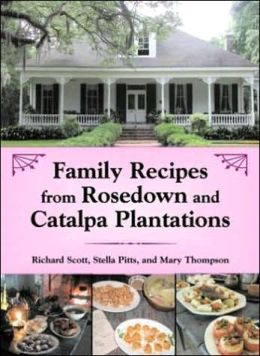 Family Recipes From Rosedown and Catalpa Plantations