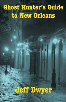 Ghost Hunter's Guide to New Orleans