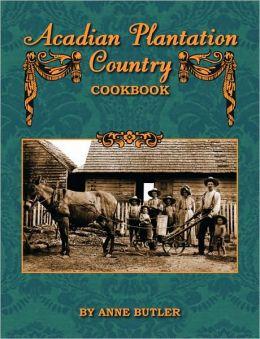 Acadian Plantation Country Cookbook