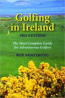 Golfing in Ireland: The Most Complete Guide For Adventurous Golfers