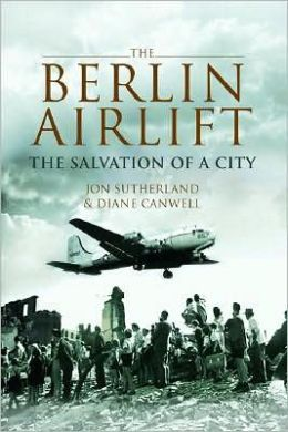 The Berlin Airlift: The Salvation of a City