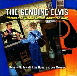 The Genuine Elvis: Photos and Untold Stories about the King