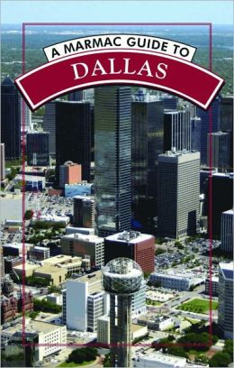 Marmac Guide to Dallas (3rd Edition)