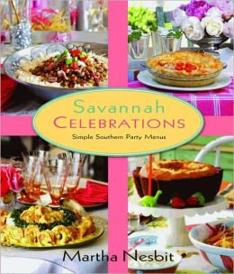 Savannah Celebrations: Simple Southern Party Menus