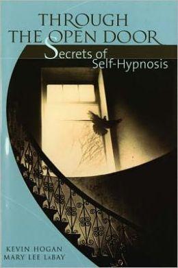 Through the Open Door: Secrets of Self-Hypnosis