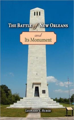 Battle of New Orleans and Its Monument, The Leonard Huber