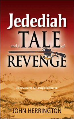 Jedediah, and a Tale of Revenge
