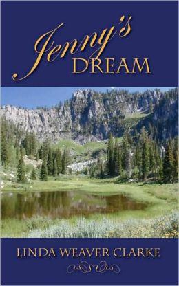 Jenny's Dream: A Family's Saga in Bear Lake, Idaho