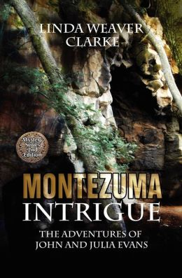 Montezuma Intrigue: The Adventures of John and Julia Evans