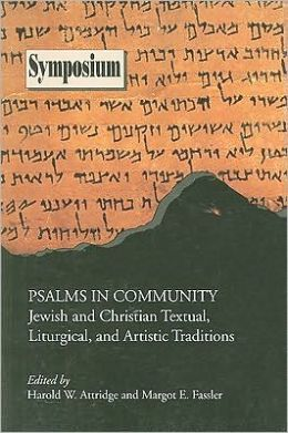 Psalms in Community: Jewish and Christian Textual, Liturgical, and Artistic Traditions