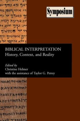 Biblical Interpretation: History, Context, and Reality