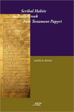Scribal Habits in Early Greek New Testament Papyri