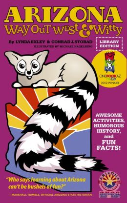 Arizona Way Out West and Witty: Humorous History and Fun Facts (library Edition)