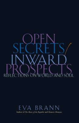 Open Secrets / Inward Prospects: Reflections on World and Soul