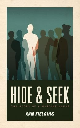 Hide and Seek: The Story of a War-Time Agent