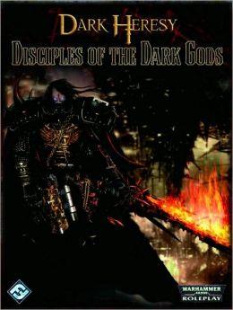 Dark Heresy RPG: Disciples of the Dark Gods