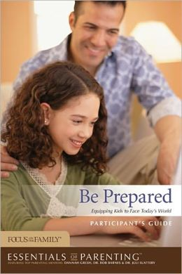 Be Prepared Participant's Guide: Equipping Kids to Face Today's World