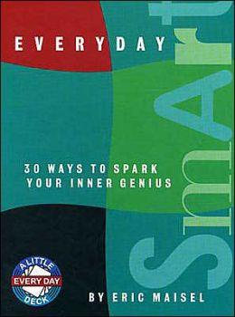 Everyday Smart: 30 Ways to Spark Your Inner Genius