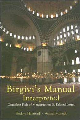 Birgivi's Manual Interpreted: Complete Fiqh of Menstruation and Related Issues