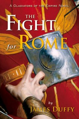 Fight for Rome: A Gladiators of the Empire Novel