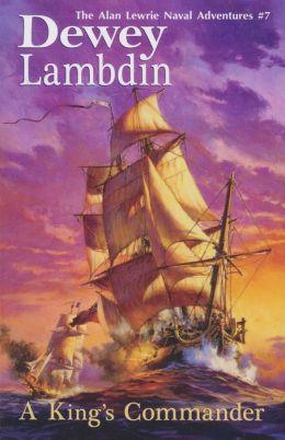 A King's Commander (Alan Lewrie Naval Series #7)