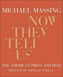 Now They Tell Us: The American Press and Iraq