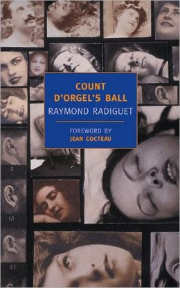 Count D'Orgel's Ball (New York Review Books Classics) Raymond Radiguet, Annapaola Cancogni and Jean Cocteau