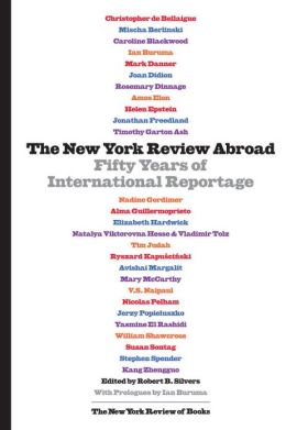 The New York Review Abroad: Fifty Years of International Reportage