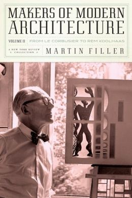 Makers of Modern Architecture, Volume II: From Le Corbusier to Rem Koolhaas