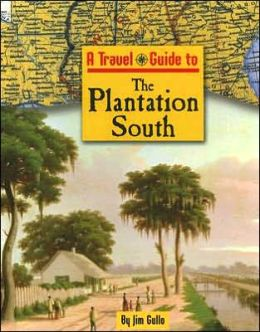 A Travel Guide to the Plantation South
