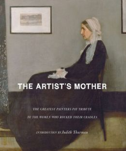 Artist's Mother: Portraits of Their Mothers by History's Great Artists
