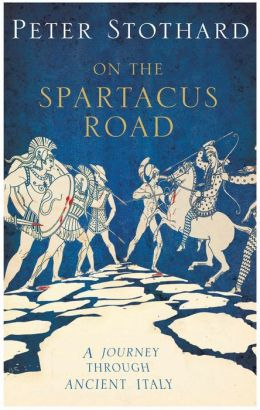 The Spartacus Road: A Journey Through Ancient Italy