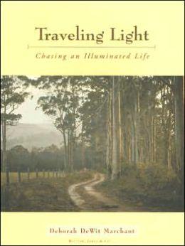 Traveling Light: Chasing an Illuminated Life