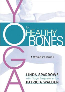 Yoga for Healthy Bones: A Woman's Guide