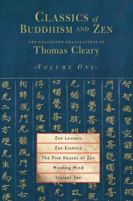 Classics of Buddhism and Zen: The Collected Translations of Thomas Cleary